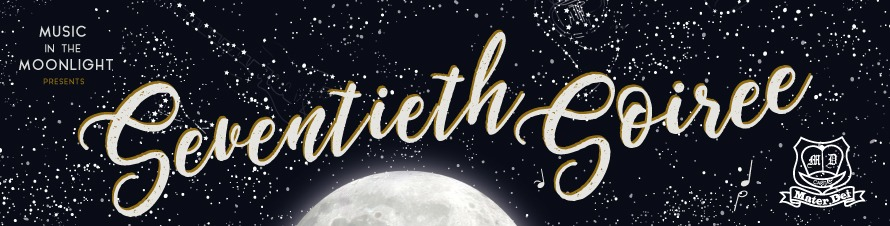 Mater Dei - Music in the Moonlight Presents - Seventieth Soiree